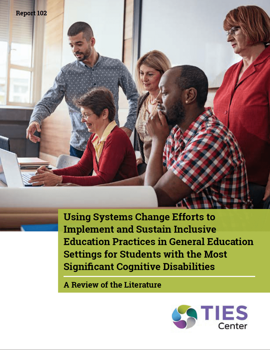Using Systems Change Efforts to Implement and Sustain Inclusive Education Practices in General Education Settings for Students with the Most Significant Cognitive Disabilities-A Review of the Literature